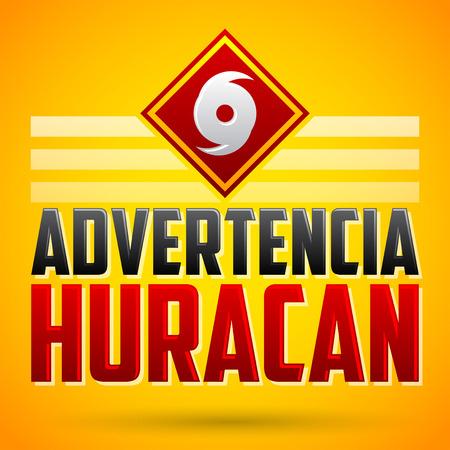 typhoon: Advertencia Huracan - Hurricane warning spanish text - vector sign, natural disaster warning emblem