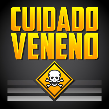 poison sign: Cuidado Veneno - Warning Poison spanish text - vector hazard sign
