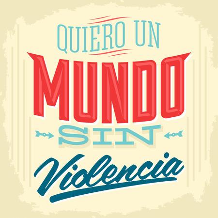 Quiero un Mundo sin violencia - I want a world without violence spanish text - Vector illustration