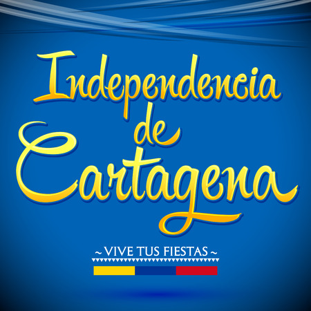 republic of colombia: Independencia de Cartagena - Cartagena independence Day spanish text, Colombia traditional holiday, Independence celebration. Illustration
