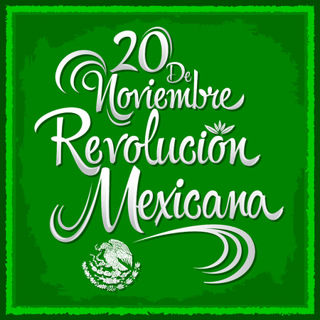 president of mexico: 20 de Noviembre Revolucion Mexicana - November 20 Mexican Revolution Spanish text, vector lettering design, Traditional mexican Holiday