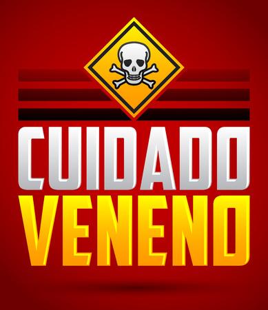 caution chemistry: Cuidado Veneno - Warning Poison spanish text