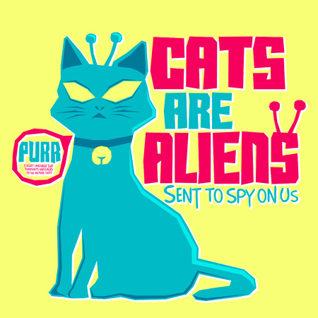 ufo conspiracy theory: Cats are Aliens - Funny colorful label poster or t-shirt print design