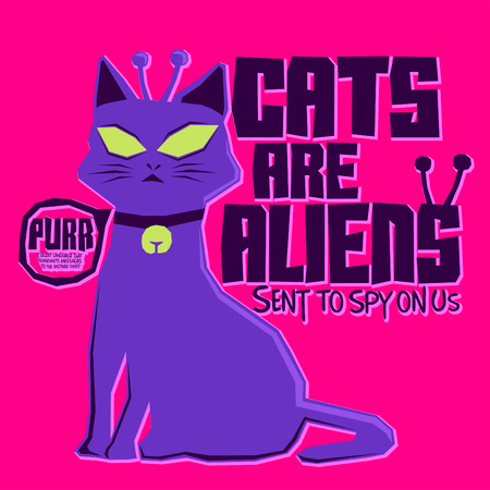 tittle: Cats are Aliens - Funny Vector colorful label poster or t-shirt print design