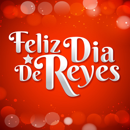 spanish tradition: Feliz Dia de reyes - Happy Day of kings spanish text - is a latin tradition for having the children receive presents by the three wise men on the night of January 5