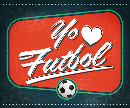 futbol: Yo amo el Futbol - I Love Soccer - Football spanish text - vintage sign Stock Photo