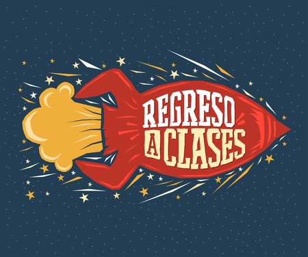 latin: Regreso a clases - Back to school spanish text - vector lettering rocket launch