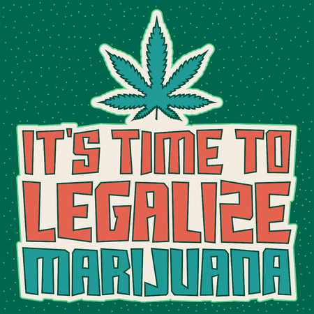thc: Its time to legalize Marijuana - vector lettering design