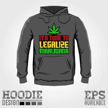 hoodie: Its time to legalize Marijuana - Vector hoodie print design with Marijuana leaf - sweatshirt  template