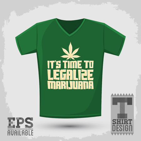 legalize: Its time to legalize Marijuana - Vector shirt print design