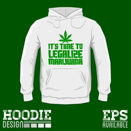 legalize: Its time to legalize Marijuana - Vector hoodie print design with Marijuana leaf
