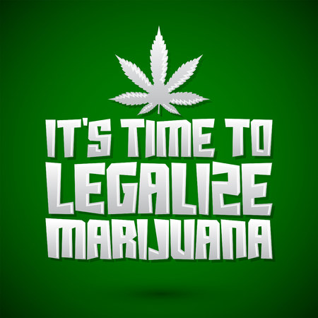 psychoactive: Its time to legalize Marijuana - vector lettering design