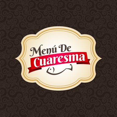 lent: Menu de Cuaresma - Lenten menu spanish text - Lent sea food vector label with texture background - During the season of Lent is tradition to eat a meat-free menu in latin america Illustration