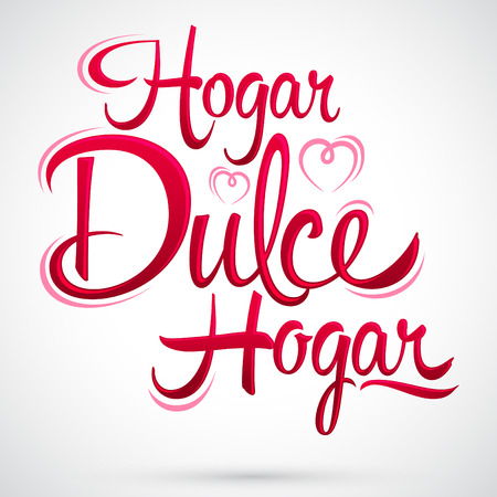 spanish home: Hogar dulce Hogar - Home sweet Home spanish text, vector lettering