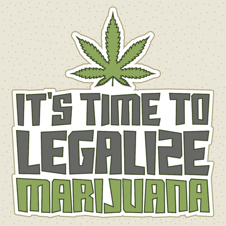 It's time to legalize Marijuana - Vector shirt print design Ilustração