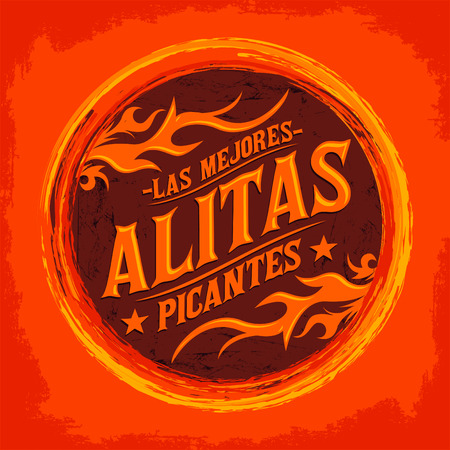 chicken wings: Alitas Picantes Las Mejores - The best Hot Chicken Wings spanish text, Grunge rubber stamp, spicy food