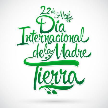 la: Dia Internacional de la tierra - International Earth Day spanish text, lettering, april 22
