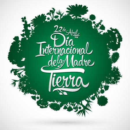 vegetation: Dia Internacional de la tierra - International Earth Day spanish text, lettering, april 22, Organic Bio sphere With vegetation Illustration