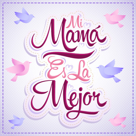 mama: Mi Mama es la Mejor - My Mom is the Best spanish text, vector lettering, mother celebration