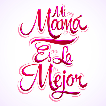 vector es: Mi Mama es la Mejor - My Mom is the Best spanish text, vector lettering, mother celebration