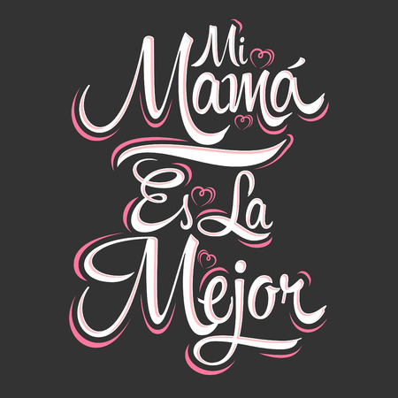 Mi Mama es la Mejor - My Mom is the Best Spanish text, vector lettering, mother celebration Çizim