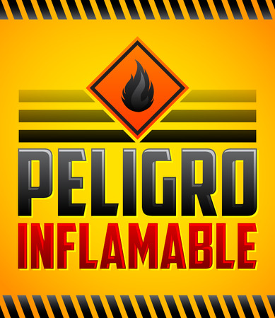 accident prevention: Peligro Inflamable - Danger Flammable Spanish text, vector warning highly Flammable Sign Illustration