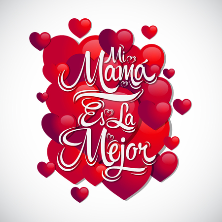 vector es: Mi Mama es la Mejor - My Mom is the Best Spanish text, vector lettering with heart background, mother celebration Illustration