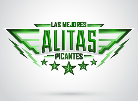 spanish food: Alitas Picantes Las Mejores - The best Hot Chicken Wings spanish text, military style premium food emblem Illustration