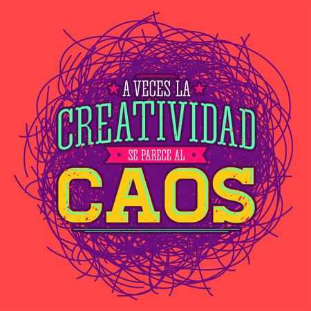 A veces la Creatividad se parece al Caos - Creativity sometimes looks like Chaos spanish text, metaphor vector quote design. Ilustração Vetorial