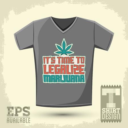 marihuana leaf: Its time to legalize Marijuana - Vector shirt print design