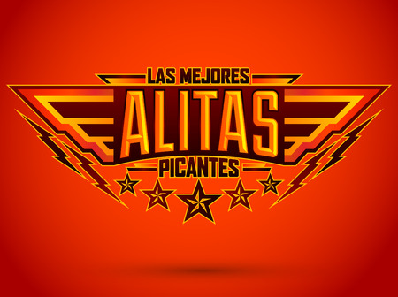 chicken wings: Alitas Picantes Las Mejores - The best Hot Chicken Wings spanish text, military style premium food emblem Illustration