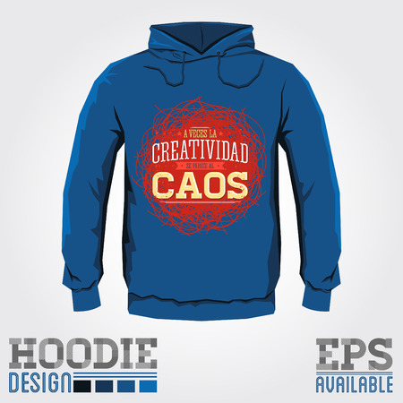 hooded sweatshirt: A veces la Creatividad se parece al Caos - Creativity sometimes looks like Chaos spanish text, vector hoodie print design with metaphor quote - sweatshirt template Illustration