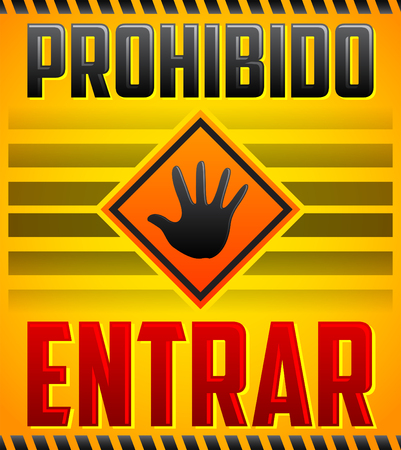 do not enter: Prohibido Entrar - Entrance Prohibited, Do not enter Spanish text