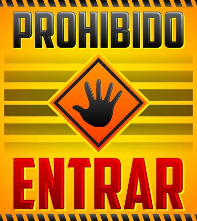 do not enter: Prohibido Entrar - Entrance Prohibited, Do not enter Spanish text