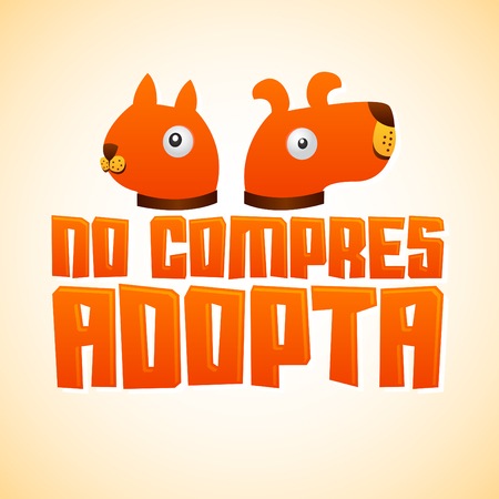 dont: No compres Adopta - Dont Shop Adopt spanish text