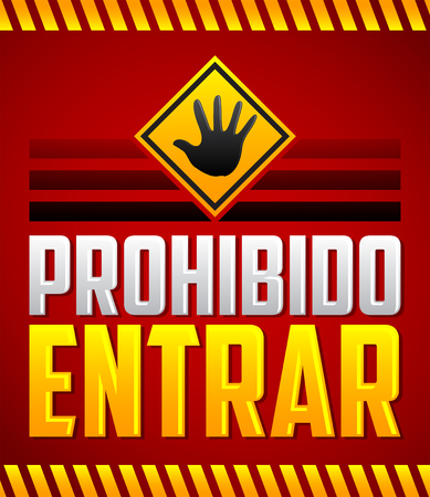 enter: Prohibido Entrar - Entrance Prohibited, Do not enter Spanish text, warning sign