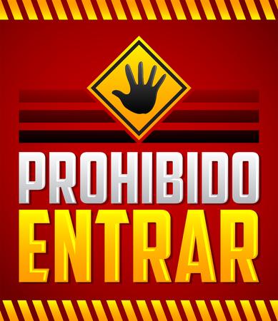 Prohibido Entrar - Entree Verboden, Do Spaanse tekst niet binnen, waarschuwing Stock Illustratie