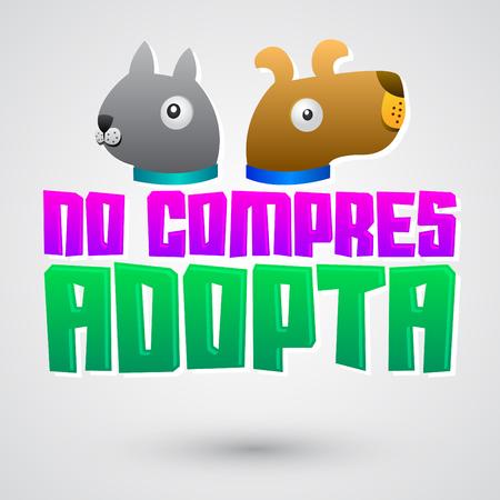 don't: No compres Adopta - Dont Shop Adopt spanish text - adoption pet concept, emblem with dog and cat illustration