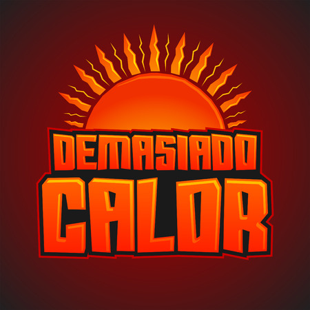 climatic: Demasiado Calor - Too Much Heat Spanish text, icon with sun and hot colors