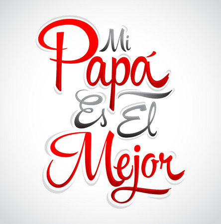 tittle: Mi Papa es el Mejor - My Dad is the Best Spanish text, lettering, fathers day celebration