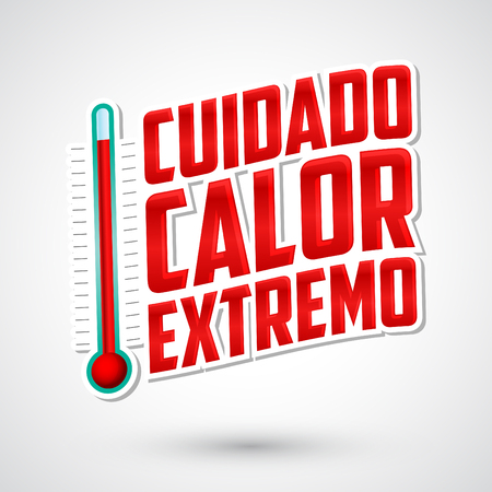 extreme heat: Cuidado calor extremo - Caution extreme heat spanish text, warning emblem with thermometer Illustration
