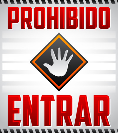 enter: Prohibido Entrar - Entrance Prohibited, Do not enter Spanish text,  warning sign Illustration