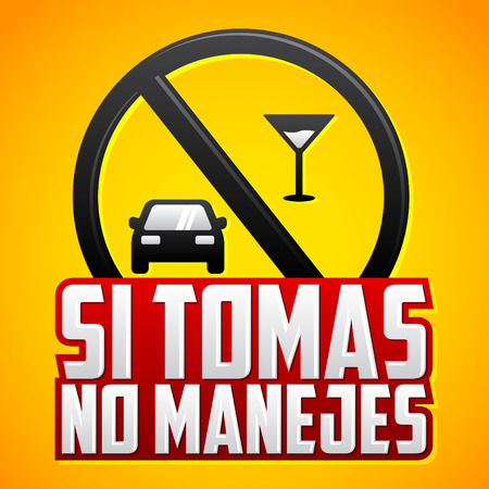 dont drink and drive: Si Tomas no Manejes - Dont drink and drive spanish text - vector emblem, caution sign