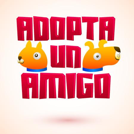 needy: Adopta un amigo - Adopt a friend spanish text, vector adoption pet concept, emblem with dog and cat characters.