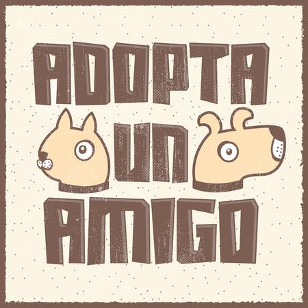 un: Adopta un amigo - Adopt a friend spanish text, vector adoption pet concept, emblem with dog and cat characters.