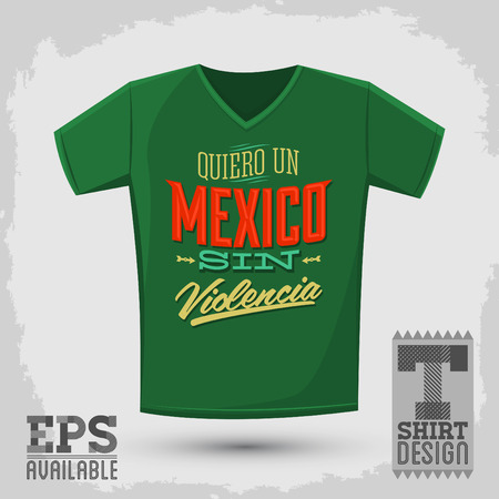 sin: Graphic T- shirt design - Quiero un Mexico sin violencia - i want a mexico without violence spanish text - Vector illustration, shirt print