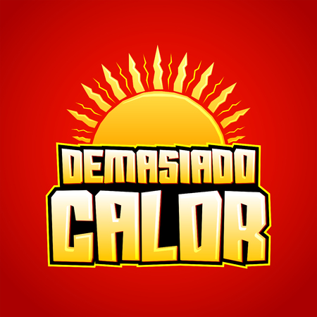 climatic: Demasiado Calor - Too Much Heat Spanish text, vector icon with sun and hot colors Illustration