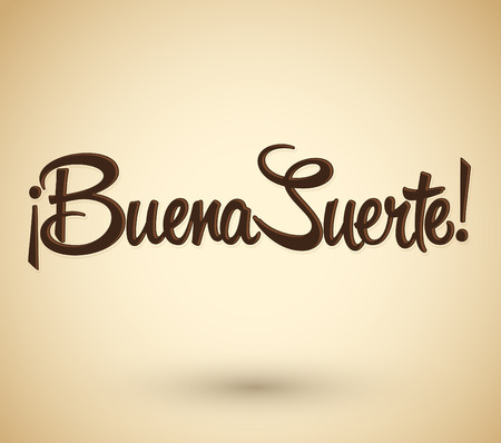 tittle: Buena Suerte - Good Luck spanish text, quote typography, vector lettering illustration