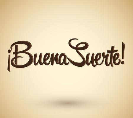 Buena Suerte - Good Luck spanish text, quote typography, vector lettering illustration
