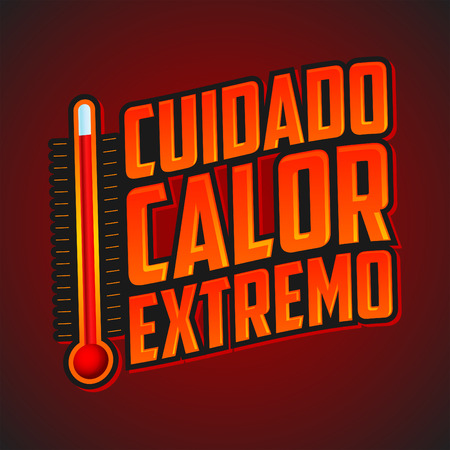 extreme heat: Cuidado calor extremo - Caution extreme heat spanish text, vector warning emblem with thermometer Illustration